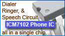 Dialer, Ringer and Speech Circuit. ICM7102 Phone IC.